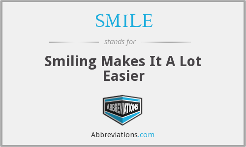 SMILE - Smiling Makes It A Lot Easier