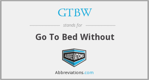 What does GTBW stand for?