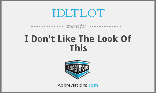What does IDLTLOT stand for?