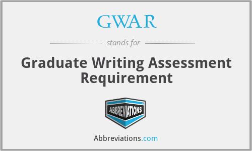 GWAR - Graduate Writing Assessment Requirement