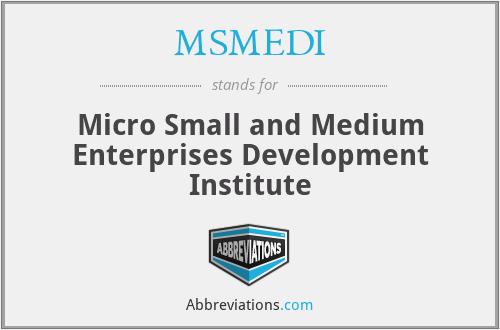 MSMEDI - Micro Small and Medium Enterprises Development Institute