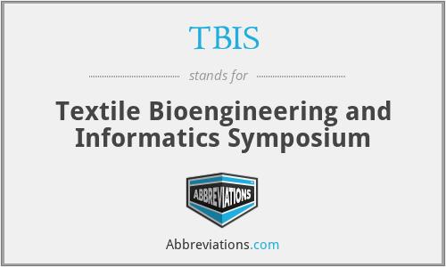 TBIS - Textile Bioengineering and Informatics Symposium