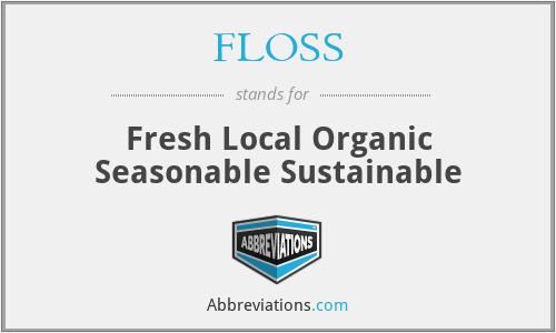 FLOSS - Fresh Local Organic Seasonable Sustainable