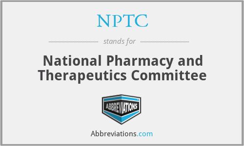 NPTC - National Pharmacy and Therapeutics Committee
