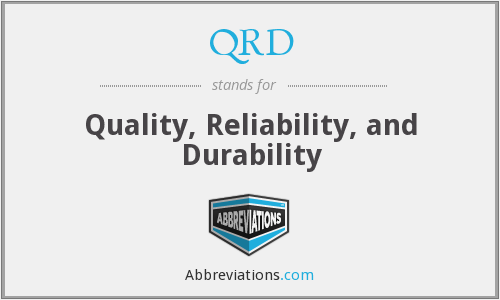 QRD - Quality, Reliability, and Durability