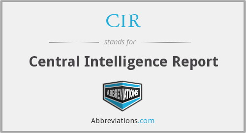 CIR - Central Intelligence Report