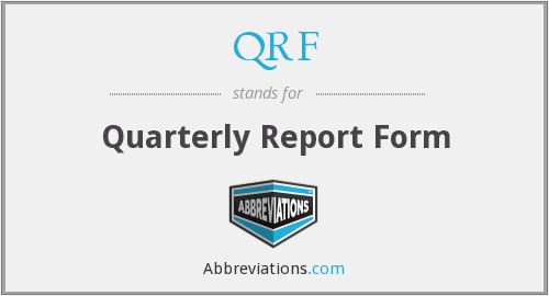 QRF - Quarterly Report Form