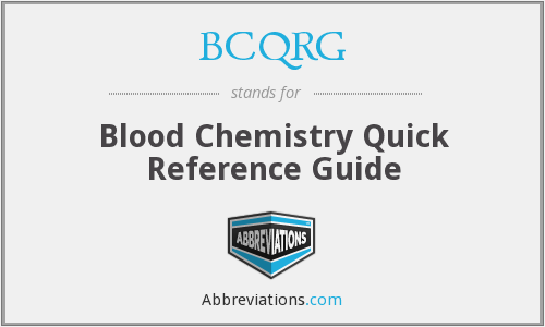 BCQRG - Blood Chemistry Quick Reference Guide
