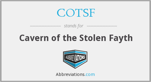 COTSF - Cavern of the Stolen Fayth