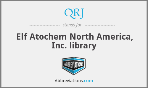 QRJ - Elf Atochem North America, Inc. library