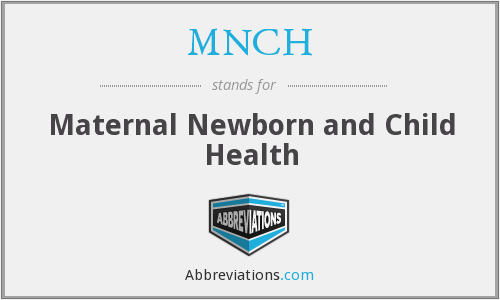 What does MNCH stand for?