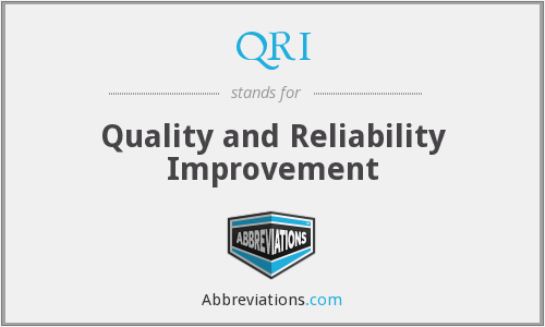 QRI - Quality and Reliability Improvement