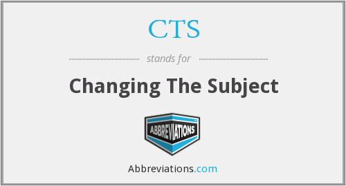 CTS - Changing The Subject
