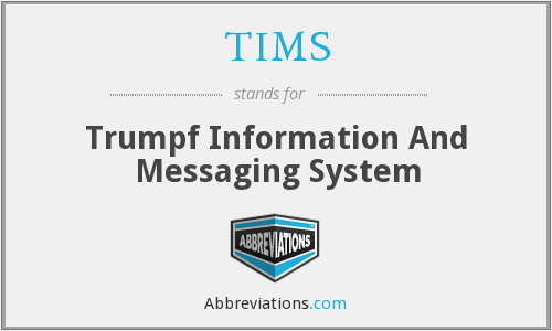 TIMS - Trumpf Information And Messaging System