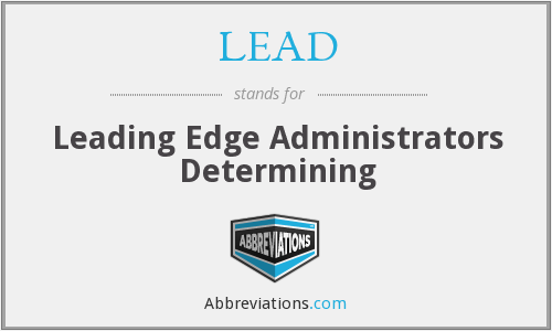 LEAD - Leading Edge Administrators Determining