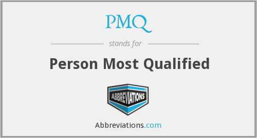PMQ - Person Most Qualified
