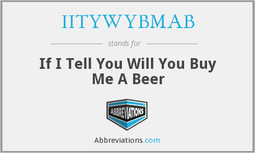 What does IITYWYBMAB stand for?