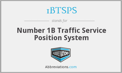 1BTSPS - Number 1B Traffic Service Position System