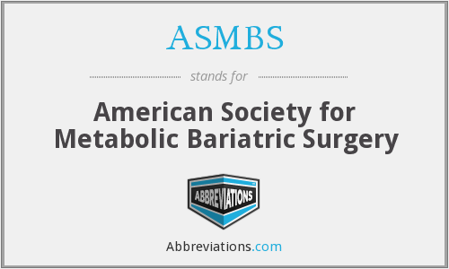 ASMBS - American Society for Metabolic Bariatric Surgery