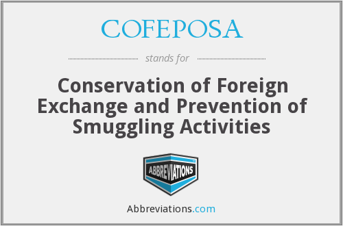 What does COFEPOSA stand for?