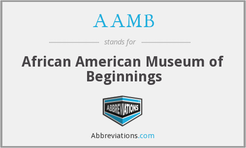 AAMB - African American Museum of Beginnings