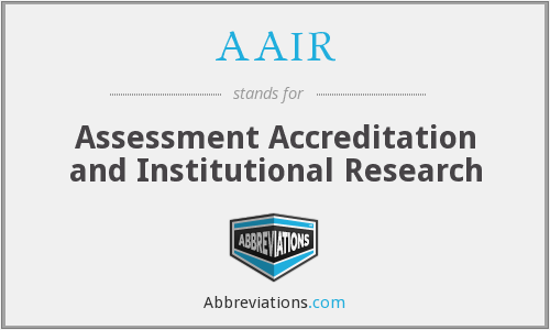 AAIR - Assessment Accreditation and Institutional Research