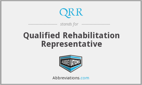 QRR - Qualified Rehabilitation Representative