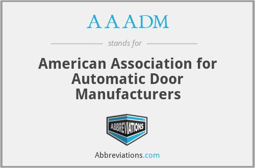 AAADM - American Association for Automatic Door Manufacturers