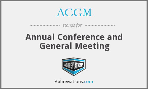 ACGM - Annual Conference and General Meeting