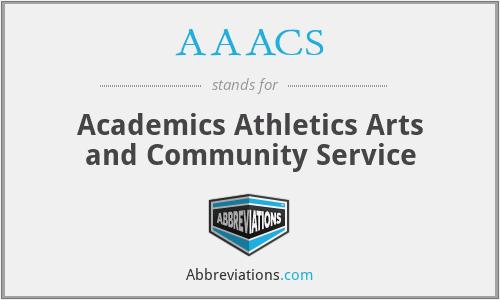 AAACS - Academics Athletics Arts and Community Service