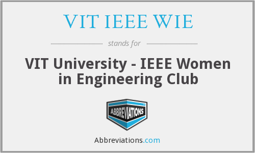 VIT IEEE WIE - VIT University - IEEE Women in Engineering Club