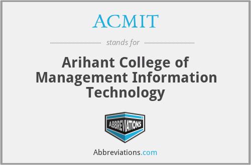 ACMIT - Arihant College of Management Information Technology
