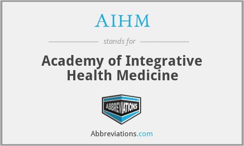 AIHM - Academy of Integrative Health Medicine