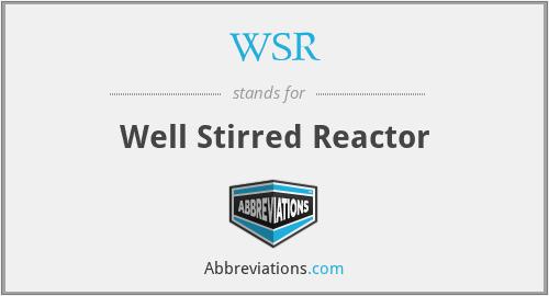 WSR - Well Stirred Reactor