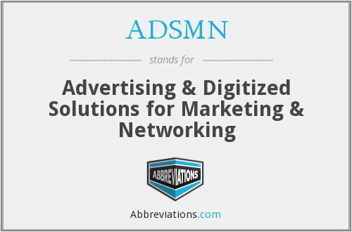ADSMN - Advertising & Digitized Solutions for Marketing & Networking
