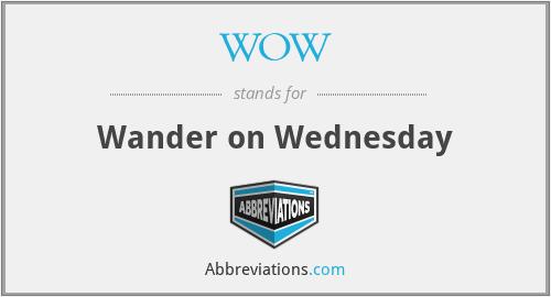WOW - Wander on Wednesday