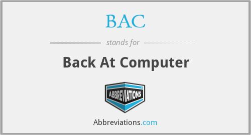 BAC - Back At Computer