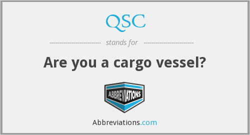 QSC - Are you a cargo vessel?