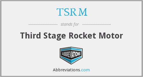 TSRM - Third Stage Rocket Motor