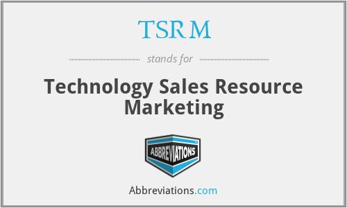 TSRM - Technology Sales Resource Marketing