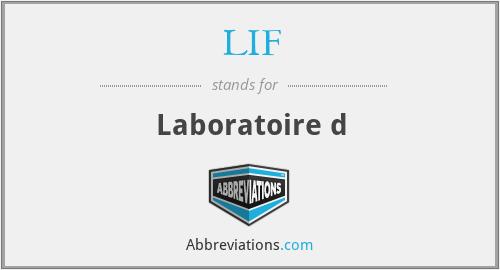 LIF - Laboratoire d