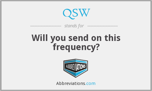 QSW - Will you send on this frequency?