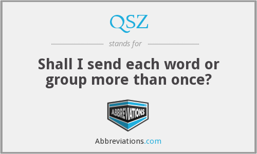 What does QSZ stand for?