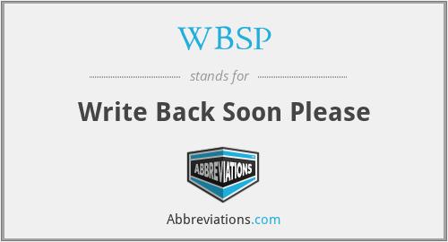 WBSP - Write Back Soon Please