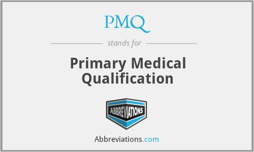 PMQ - Primary Medical Qualification