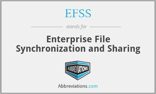 EFSS - Enterprise File Synchronization and Sharing
