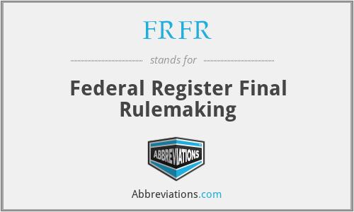 FRFR - Federal Register Final Rulemaking