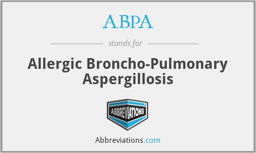 ABPA - Allergic Broncho-Pulmonary Aspergillosis
