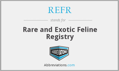 REFR - Rare and Exotic Feline Registry