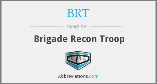 BRT - Brigade Recon Troop
